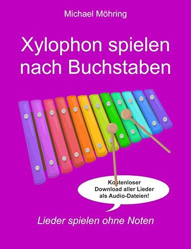 xylophon spielen nach buchstaben lieder spielen ohne. Black Bedroom Furniture Sets. Home Design Ideas